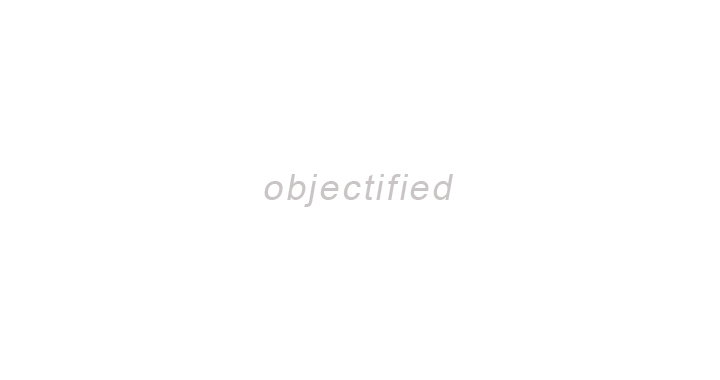 Call for Artists: Objectified 2018: Open to works Dealing with Objectification, Pop Culture, and/or Consumerism